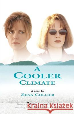 A Cooler Climate Zena Collier 9781583483848