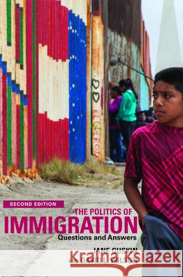 The Politics of Immigration: Questions and Answers David Wilson Jane Guskin 9781583676363
