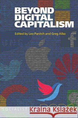 Beyond Digital Capitalism: New Ways of Living: Socialist Register 2021 Leo Panitch Greg Albo 9781583678831