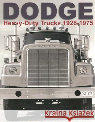 Dodge Heavy-Duty Trucks 1928-1975 Don Bunn 9781583881941