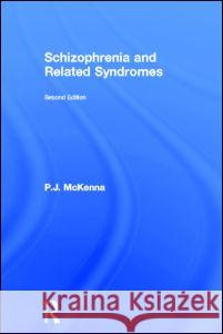Schizophrenia and Related Syndromes P. J. McKenna 9781583919286