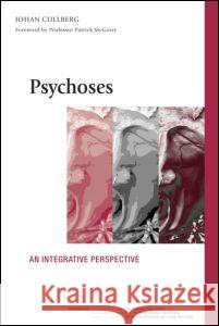 Psychoses; An Integrative Perspective Johan Cullberg 9781583919934