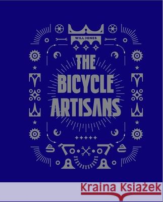 The Bicycle Artisans Will Jones 9781584235507