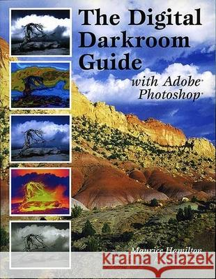 The Digital Darkroom Guide with Adobe Photoshop Maurice Hamilton 9781584281214