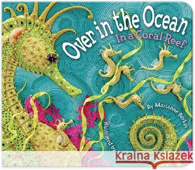 Over in the Ocean: In a Coral Reef Marianne Berkes Jeanette Canyon 9781584690825