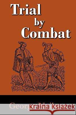 Trial by Combat George Neilson 9781584779858