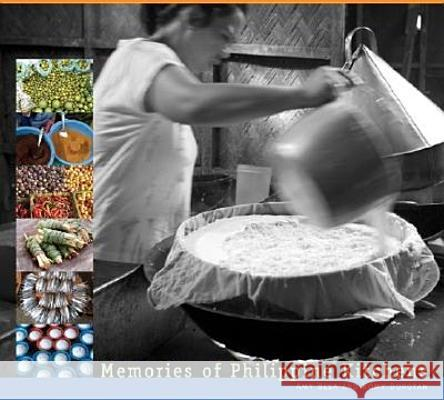 Memories of Philippine Kitchens: Stories and Recipes from Far and Near Amy Besa Romy Dorotan Neal Oshima 9781584794516