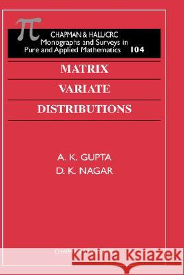 Matrix Variate Distributions A. K. Gupta D. K. Nagar 9781584880462