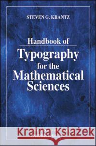 Handbook of Typography for the Mathematical Sciences Steven G. Krantz 9781584881490