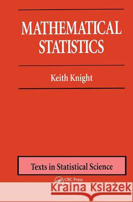 Mathematical Statistics Keith Knight 9781584881780