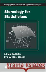 Stereology for Statisticians W. H. C. Bassetti Adrian Baddeley 9781584884057 Chapman & Hall/CRC