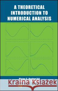 A Theoretical Introduction to Numerical Analysis Victor S. Ryaben'kii Semyon V. Tsynkov 9781584886075