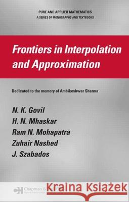 Frontiers in Interpolation and Approximation N. K. Govil H. N. Mhaskar Ram N. Mohapatra 9781584886365
