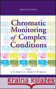 Chromatic Monitoring of Complex Conditions Gordon Rees Jones Anthony G. Deakin Joseph W. Spencer 9781584889885 Taylor & Francis Group