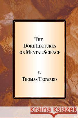 The Dore Lectures on Mental Science Thomas Troward 9781585093014