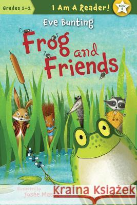 Frog and Friends Eve Bunting 9781585366897