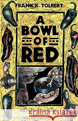 A Bowl of Red Frank X. Tolbert Hallie Stillwell 9781585442096
