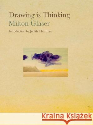 Drawing Is Thinking Milton Glaser Judith Thurman 9781585679942