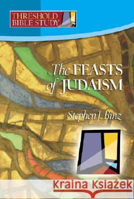Feasts of Judaism Stephen J. Binz 9781585955961