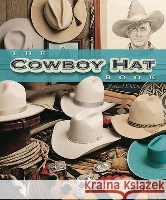 The Cowboy Hat Book William Reynolds Ritch Rand 9781586852580
