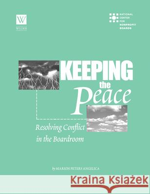 Keeping the Peace: Resolving Conflict in the Boardroom Marion Peters Angelica 9781586860127