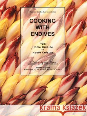 Cooking with Endives Albert DuPont 9781587211140