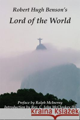 Lord of the World Robert Hugh Benson C. John McCloskey Ralph McInerny 9781587314711