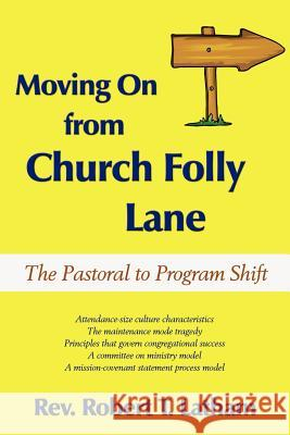 Moving on from Church Folly Lane: The Pastoral to Program Shift Robert T. Latham 9781587365980