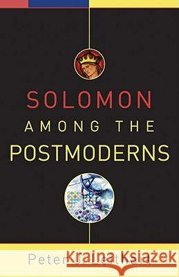 Solomon among the Postmoderns Peter J. Leithart 9781587432040