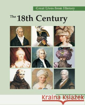 Great Lives from History: The 18th Century: Print Purchase Includes Free Online Access John Powell 9781587652769