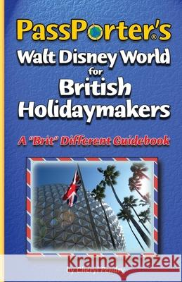 Passporter's Walt Disney World for British Holidaymakers Cheryl Pendry 9781587710940 Passporter Travel Press