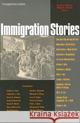 Immigration Stories David A. Martin Peter H. Schuck 9781587788734