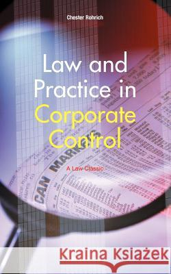 Law and Practice in Corporate Control Chester Rohrlich 9781587980077