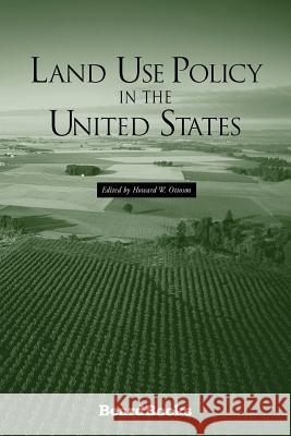 Land Use Policy in the United States Howard W. Ottoson 9781587980992