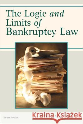 The Logic and Limits of Bankruptcy Law Thomas H. Jackson 9781587981142