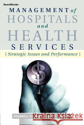 Management of Hospitals and Health Servicesschulz Rockwell Schulz Alton C. Johnson 9781587981746
