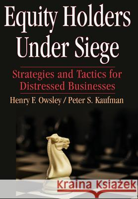 Equity Holders Under Siege Henry F. Owsley Peter S. Kaufman 9781587983030