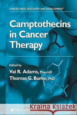 Camptothecins in Cancer Therapy Val R. Adams Val R. Adams Thomas G. Burke 9781588290274