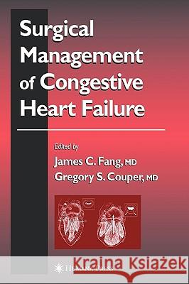Surgical Management of Congestive Heart Failure James C. Fang Gregory S. Couper 9781588290342