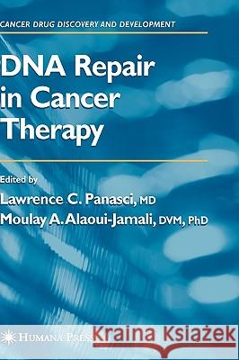 DNA Repair in Cancer Therapy Lawrence C. Panasci Moulay A. Alaoui-Jamali Lawrence C. Panasci 9781588292988