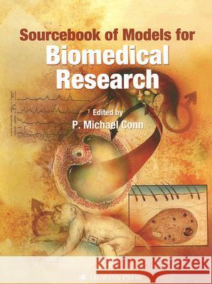 Sourcebook of Models for Biomedical Research P. Michael Conn 9781588299338 Humana Press