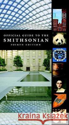 Official Guide to the Smithsonian Smithsonian Institution 9781588345424
