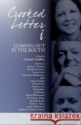 Crooked Letter I: Coming Out in the South Yitzchak Ed. Frank Dorothy Allison 9781588383136