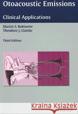 Otoacoustic Emissions: Clinical Applications [With CDROM] Martin S. Robinette Theodore J. Glattke 9781588904119