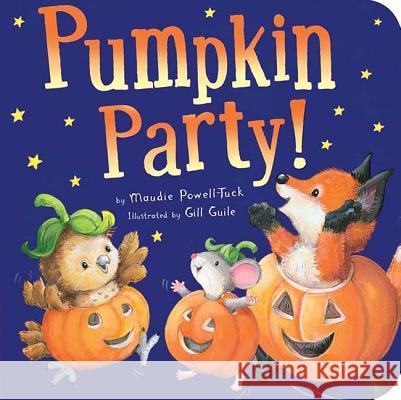Pumpkin Party! Maudie Powell-Tuck Gill Guile 9781589252066 Tiger Tales
