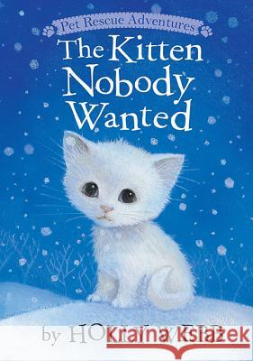 Kitten Nobody Wanted Holly Webb Sophy Williams 9781589254633 Tiger Tales