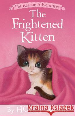 The Frightened Kitten Holly Webb Sophy Williams 9781589254657 Tiger Tales