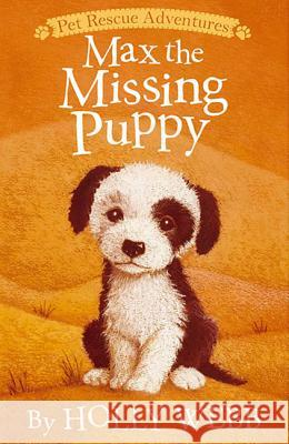 Max the Missing Puppy Holly Webb Sophy Williams 9781589254671 Tiger Tales