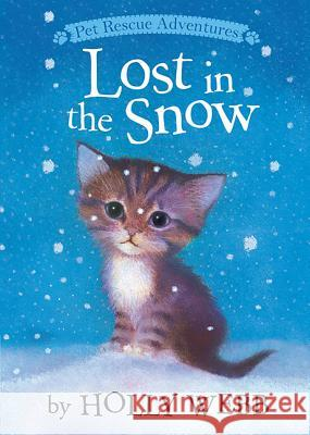 Lost in the Snow Holly Webb Sophy Williams 9781589254725 Tiger Tales