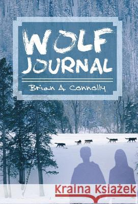 Wolf Journal Brian A. Connolly 9781589397958